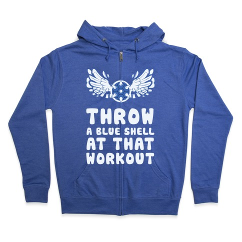 Throw a Blue Shell at that Workout Zip Hoodie