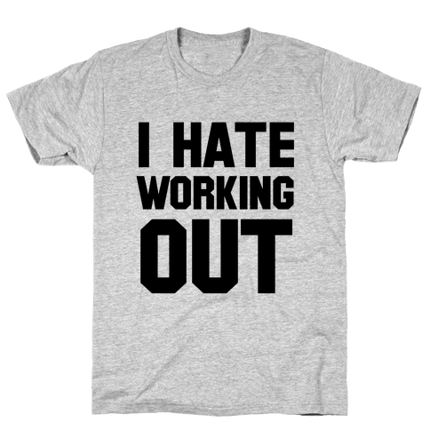 I Hate Working Out