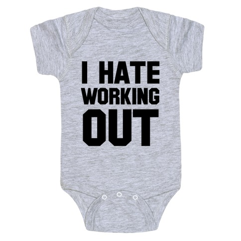 I Hate Working Out Baby Onesy