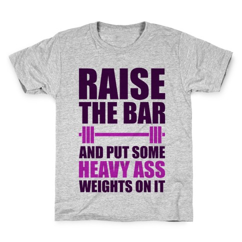 Raise The Bar Kids T-Shirt