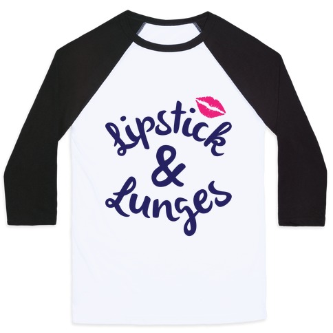 Lipstick And Lunges Baseball Tee