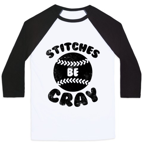 Stitches Be Cray (Vintage) Baseball Tee