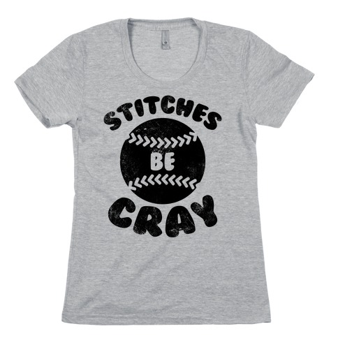 Stitches Be Cray (Vintage) Womens T-Shirt