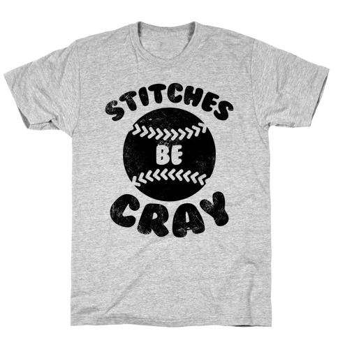 Stitches Be Cray (Vintage) T-Shirt