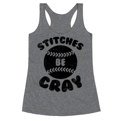 Stitches Be Cray (Vintage) Racerback Tank Top