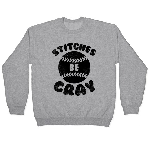 Stitches Be Cray (Vintage) Pullover