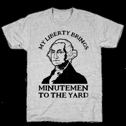 My Liberty Brings Minutemen to the Yard Mens T-Shirt