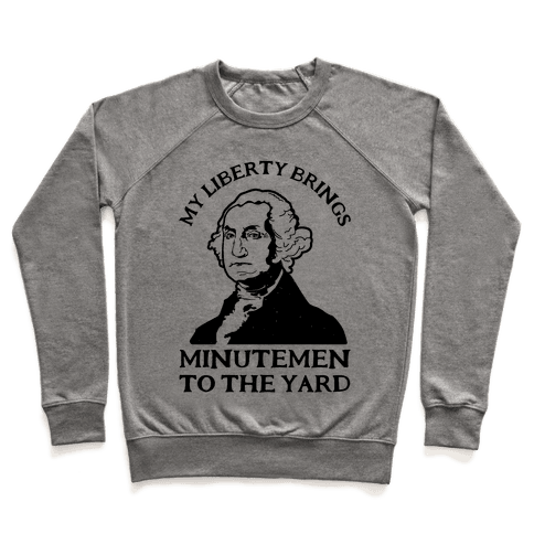 My Liberty Brings Minutemen to the Yard Pullover