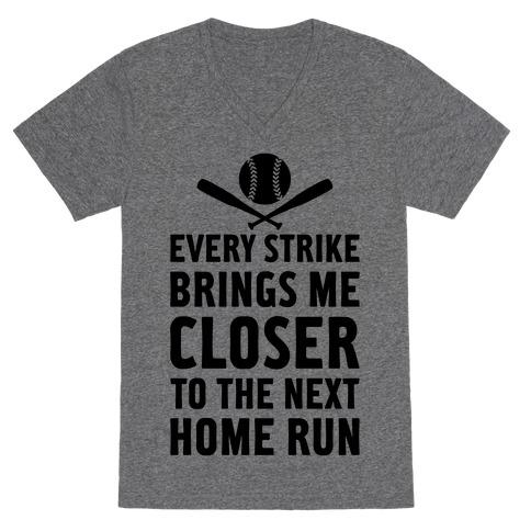 Every Strike Brings Me Closer To The Next Home Run V-Neck Tee Shirt