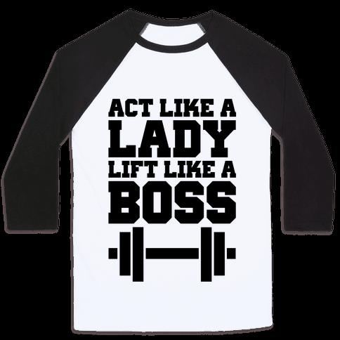 Act Like A Lady Lift Like A Boss Baseball Tee