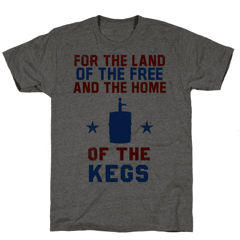Land Of The Free, Home Of The Kegs
