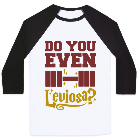 Do You Even Leviosa? Baseball Tee