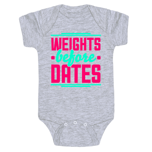 Weights Before Dates Baby Onesy