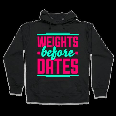 Weights Before Dates Hooded Sweatshirt