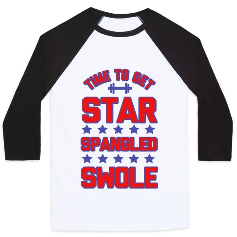 Star Spangled Swole Baseball Tee