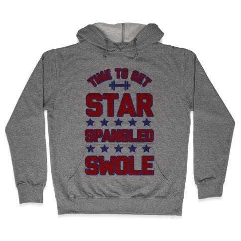 Star Spangled Swole Hooded Sweatshirt