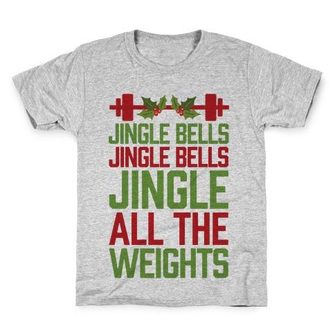 Jingle Bells, Jingle Bells, Jingle All The Weights Kids T-Shirt