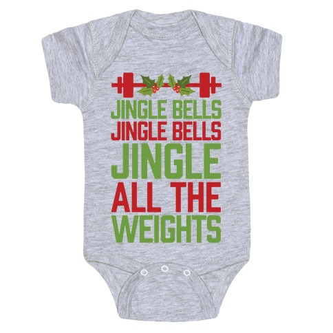 Jingle Bells, Jingle Bells, Jingle All The Weights Baby Onesy