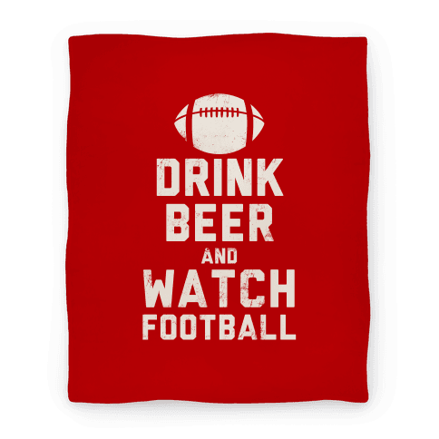 Drink Beer And Watch Football (Blanket) Blanket
