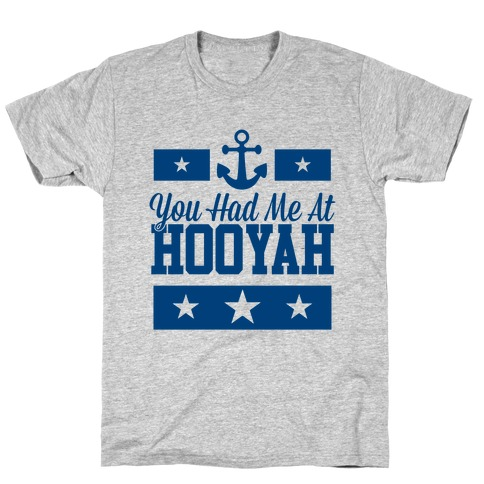 You Had Me At HOOYAH (Navy Tank) T-Shirt