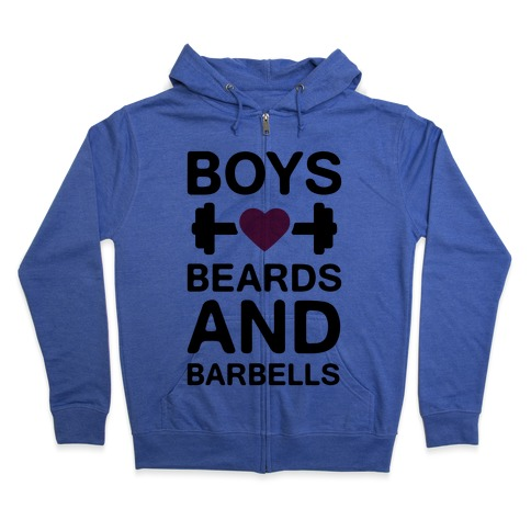 Boys, Beards, And Barbells Zip Hoodie