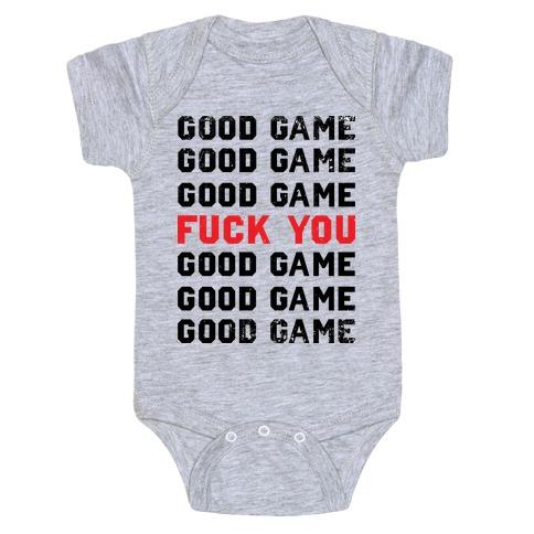 Good Game Good Game Good Game F*** You Good Game Good Game Good Game Baby Onesy