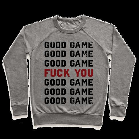 Good Game Good Game Good Game F*** You Good Game Good Game Good Game Pullover