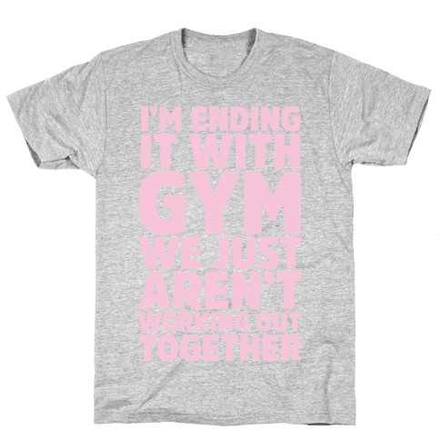 I'm Ending It With Gym Mens T-Shirt