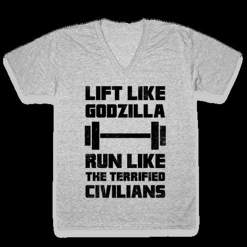 Lift Like Godzilla, Run Like The Terrified Civilians V-Neck Tee Shirt