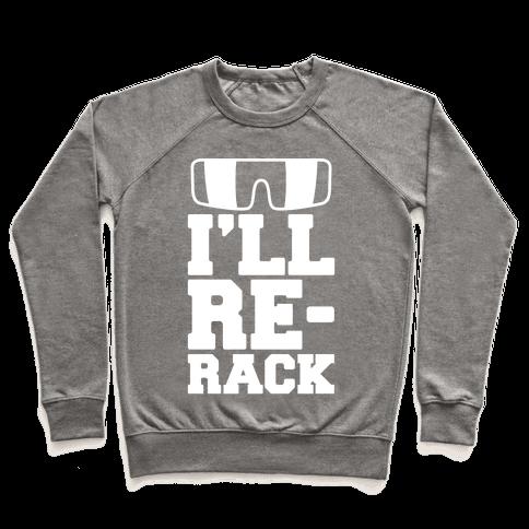 I'll Re-rack Parody Pullover