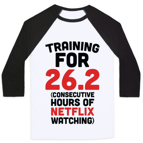 Training for 26.2 (Consecutive Hours Of Netflix Watching) Baseball Tee