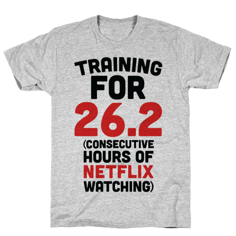 Training for 26.2 (Consecutive Hours Of Netflix Watching) Mens T-Shirt