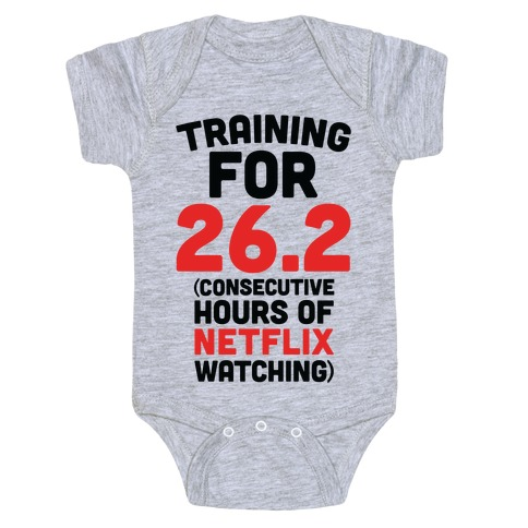 Training for 26.2 (Consecutive Hours Of Netflix Watching) Baby Onesy