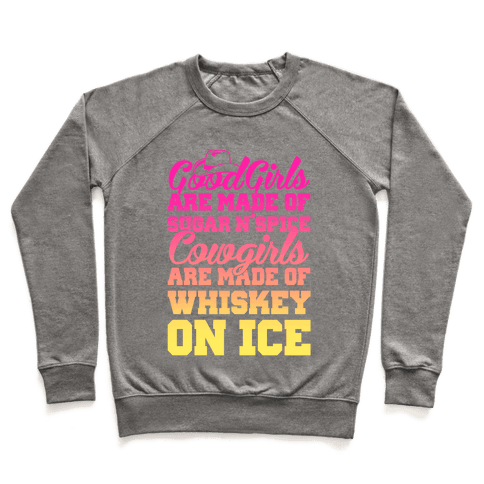 Cowgirls Are Made Of Whiskey On Ice Pullover