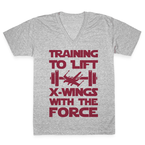 Training To Lift X-Wings With The Force V-Neck Tee Shirt