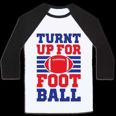 Turnt Up For Football Baseball Tee