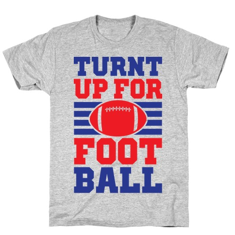 Turnt Up For Football Mens T-Shirt