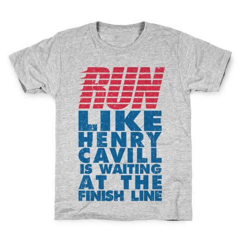 Run Like Henry Cavill Is Waiting At The Finish Line Kids T-Shirt