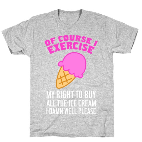 Of Course I Exercise Mens T-Shirt