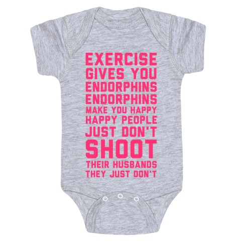 Exercise Gives You Endorphins Baby Onesy