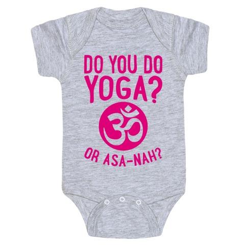 Do You Do Yoga? Or Asa-nah? Baby Onesy