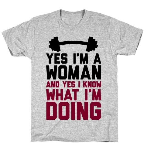 Yes I'm A Woman And Yes I Know What I'm Doing Mens T-Shirt