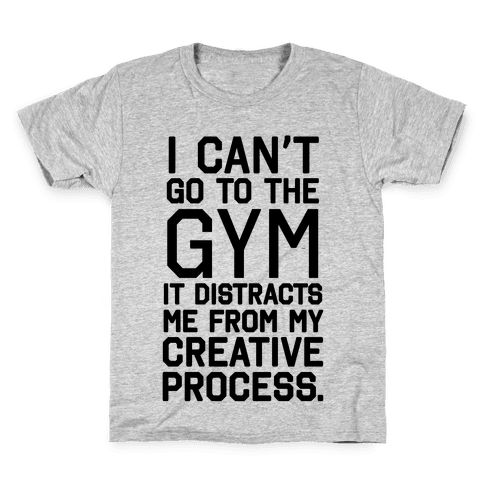 The Gym Distracts Me From My Creative Process Kids T-Shirt