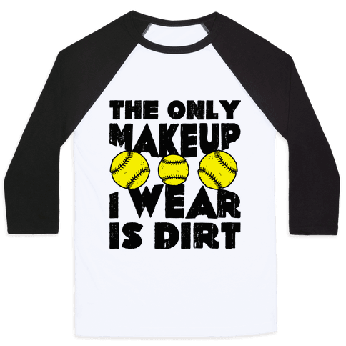 The Only Makeup I Wear Is Dirt