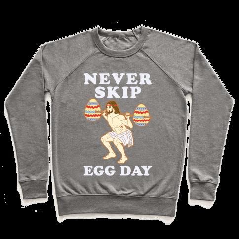 Never Skip Egg Day Jesus Pullover