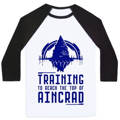 Training to Reach the Top of Aincrad Baseball Tee