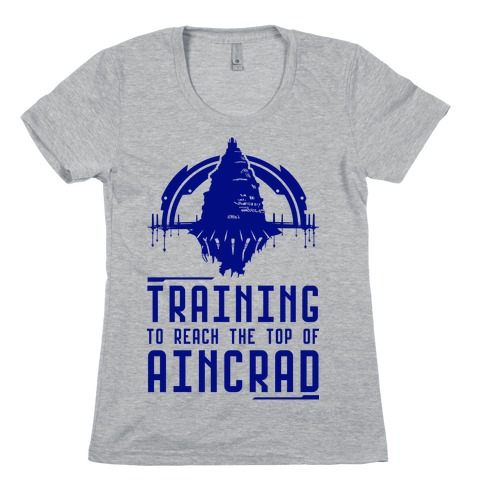 Training to Reach the Top of Aincrad Womens T-Shirt