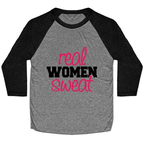 Real Women Sweat Baseball Tee