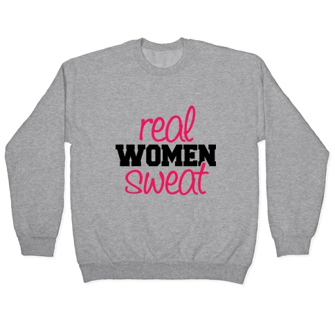 Real Women Sweat Pullover