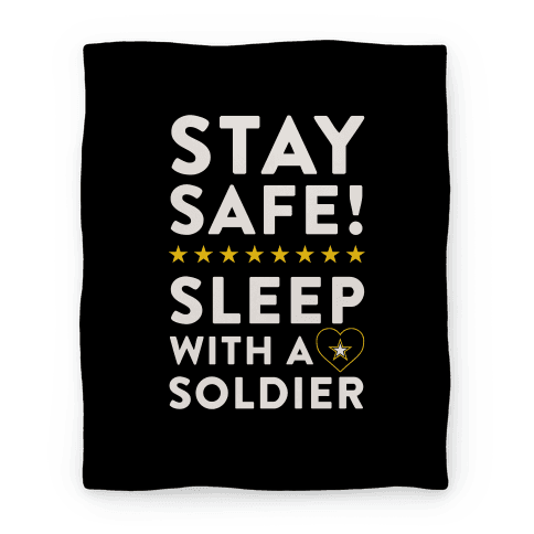 Stay Safe! Sleep With A Solider (Blanket) Blanket